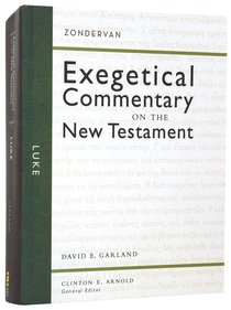 Luke (Zondervan Exegetical Commentary Series On The New Testament)