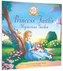 Princess Faiths Mysterious Garden (The Princess Parables Series)