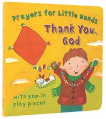 Thank You, God (Prayers For Little Hands Series)