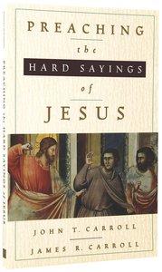 Preaching the Hard Sayings of Jesus
