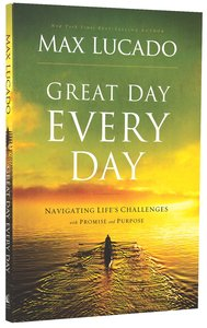 Great Day Every Day: Navigating Lifes Challenges With Promise and Purpose