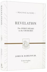 Revelation - the Spirit Speaks to the Churches (Preaching The Word Series)