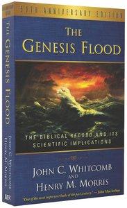 The Genesis Flood (50th Anniversary Edition)
