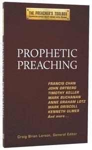 Prophetic Preaching (#01 in The Preachers Toolbox Series)
