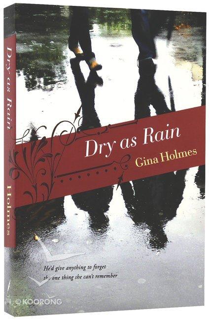dry as rain holmes gina