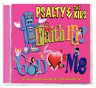 Psalty and the Kids: Faith It! God Loves Me CD