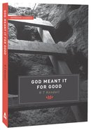 God Meant It For Good (Authentic Classics Series) Paperback