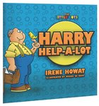 Harry Help-A-Lot (Little Lots Series) Paperback