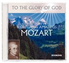 The Music of Mozart (To The Glory Of God Series) CD