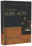 A Theology of Luke and Acts (Biblical Theology Of The New Testament Series) Hardback