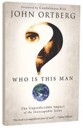 Who is This Man?: The Unpredictable Impact of the Inescapable Jesus Paperback