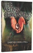 Darkness Shall Fall (#03 in Aedyn Chronicles Series) Paperback