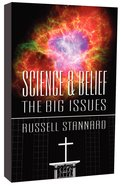 Science and Belief: The Big Issues Paperback