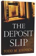 The Deposit Slip Paperback