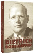 The Collected Sermons of Dietrich Bonhoeffer Hardback