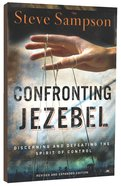 Confronting Jezebel: Discerning and Defeating the Spirit of Control (And Expanded)
