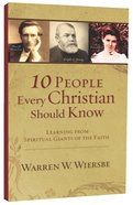Ten People Every Christian Should Know Mass Market