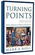 Turning Points: Decisive Moments in the History of Christianity (3rd Edition) Paperback