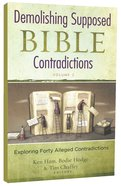 Demolishing Supposed Bible Contradictions (Vol 2) Paperback
