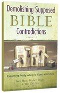 Demolishing Supposed Bible Contradictions (Vol 2) Paperback