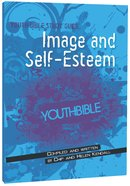 Image and Self-Esteem (ERV Text) (Youth Bible Study Guide Series)