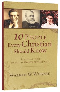 Ten People Every Christian Should Know