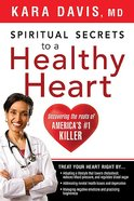 Spiritual Secrets to a Healthy Heart Paperback