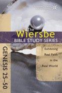 Genesis 25-50 (Wiersbe Bible Study Series) Paperback