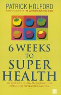 Six Weeks to Superhealth eBook