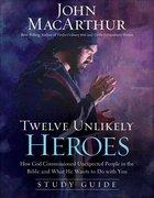 Twelve Unlikely Heroes (Study Guide) eBook