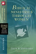 Biblical Ministries Through Women (Spirit-filled Life Study Guide Series) eBook