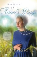 Brush of Angel's Wings (#02 in Heaven On Earth Series) eBook
