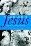 Parallel Lives of Jesus eBook