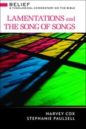 Lamentations and the Song of Songs (Belief: Theological Commentary On The Bible Series) eBook