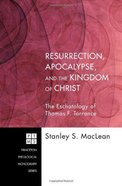 Resurrection, Apocalypse, and the Kingdom of Christ eBook
