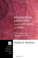 Resurrection, Apocalypse, and the Kingdom of Christ eBook