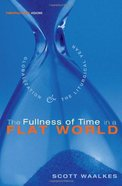 The Fullness of Time in a Flat World eBook