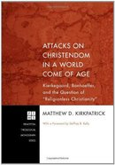 Attacks on Christendom in a World Come of Age eBook