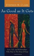 As Good as It Gets: Love, Life, and Relationships eBook