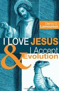 I Love Jesus & I Accept Evolution eBook