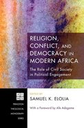 Religion, Conflict, and Democracy in Modern Africa eBook