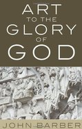 Art to the Glory of God eBook