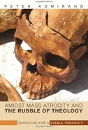 Amidst Mass Atrocity & the Rubble of Theology eBook