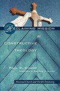 Reclaiming Mission as Constructive Theology eBook