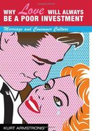 Why Love Will Always Be a Poor Investment eBook