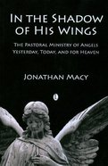 In the Shadow of His Wings eBook