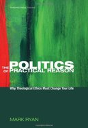 The Politics of Practical Reason eBook