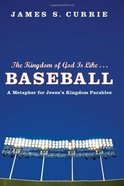 The Kingdom of God is Like ... Baseball eBook
