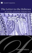 The Letter to the Hebrews in Social-Scientific Perspective eBook