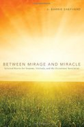Between Mirage and Miracle eBook